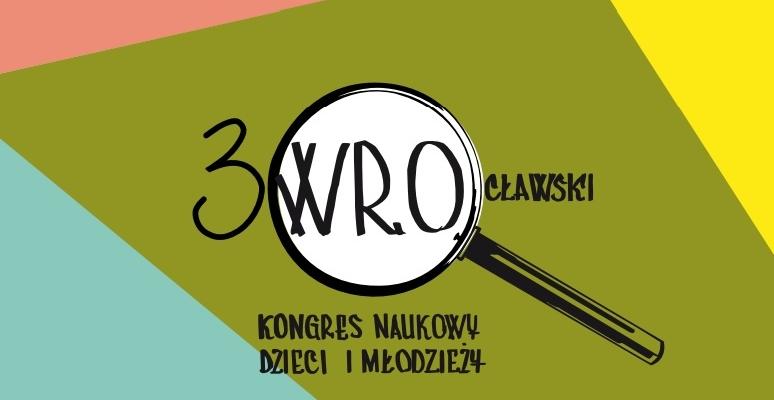 Udział uczniów ZS6 w III. Wrocławskim Kongresie Naukowym